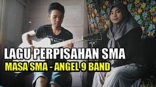 Lagu Perpisahan Sekolah _ Masa SMA - Angel 9 Band Lirik Cover Gitar Akustik