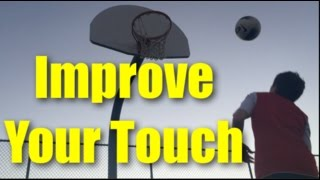 How to Improve Your Touch in Soccer! | Quick Tips