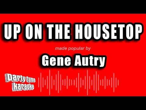 Gene Autry - Up On The Housetop (Karaoke Version)