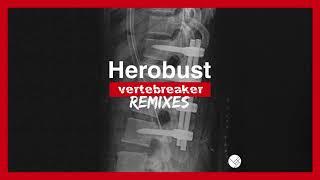 Herobust  Vertebreaker Habstrakt Remix Official Full Stream