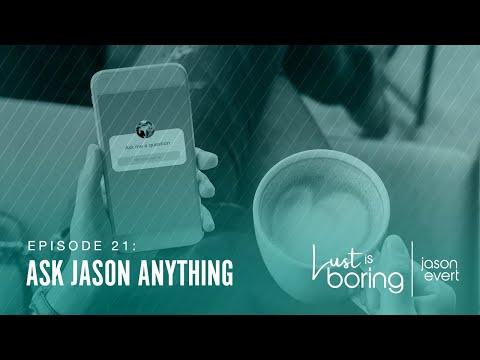 Ask Jason Anything!