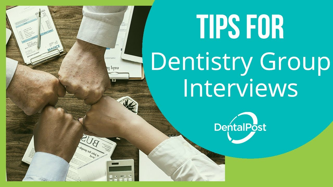 dentistry group interview tips dentalpost net dentistry group interview tips dentalpost net