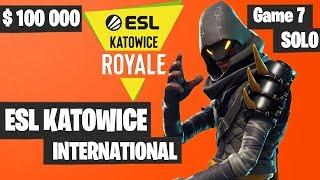 Fortnite ESL Katowice INTERNATIONAL SOLO Tournament Game 7 Highlights - Fortnite Tournament 2019