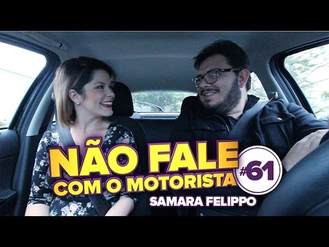 Não Fale com o Motorista #61 - Samara Felippo