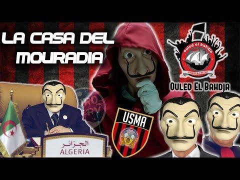 Ouled El Bahdja 2018 - La Casa Del Mouradia - أخطر أغنية سياسية منذ الإستقلال - USMA 2018