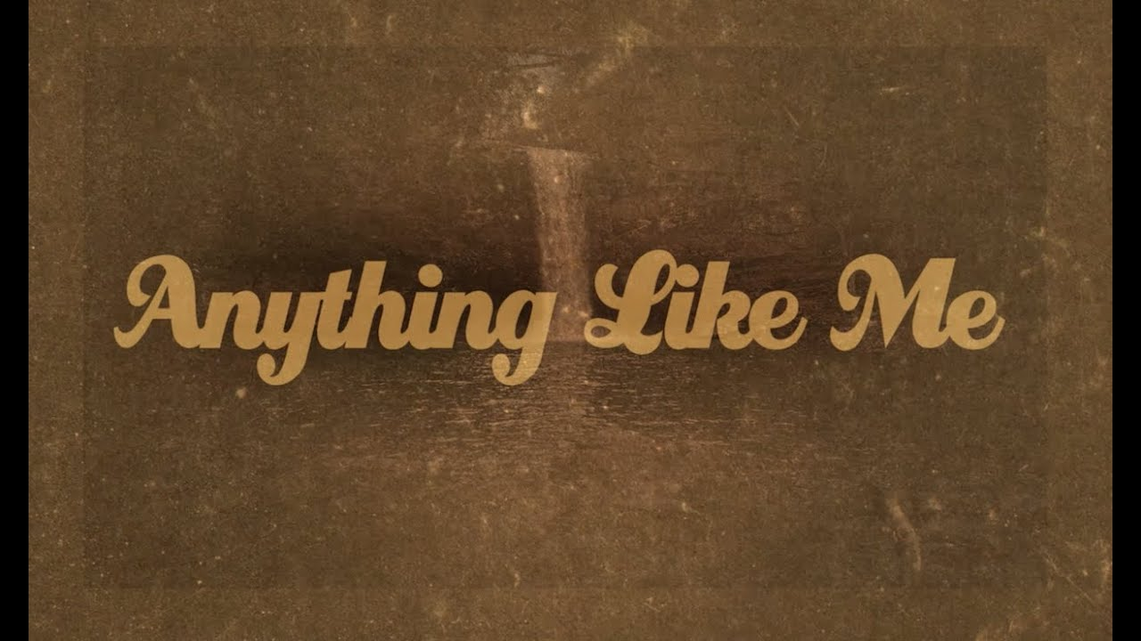 Granger Smith - Anything Like Me (Official Lyric Video)