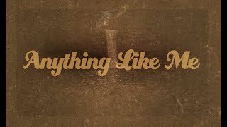 Granger Smith - Anything Like Me (Official Lyric Video) YouTube Videos