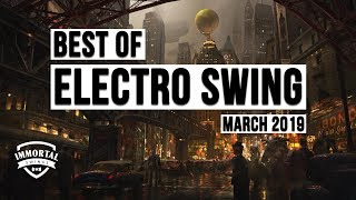 Best of ELECTRO SWING Mix March 2019