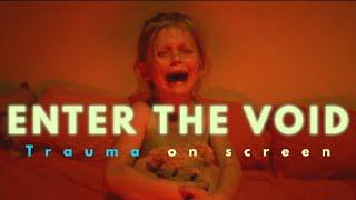 Visual Trauma Of Enter The Void