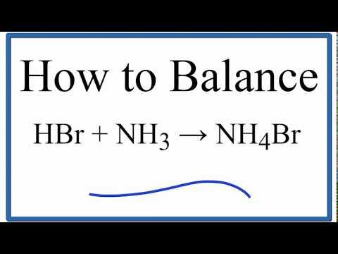 How To Balance HBr + NH3 = NH4Br (hydrobromic Acid Plus Ammonia)