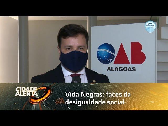 OAB Alagoas lança campanha ''Vida Negras: faces da desigualdade social''