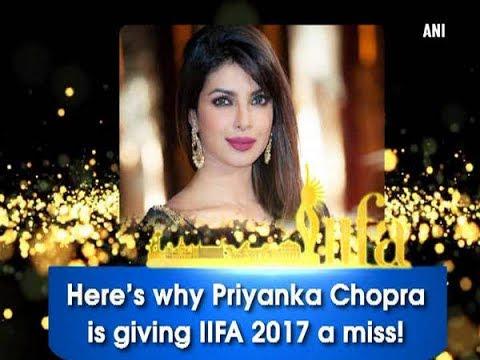 Here's why Priyanka Chopra is giving IIFA 2017 a miss! - Bollywood News