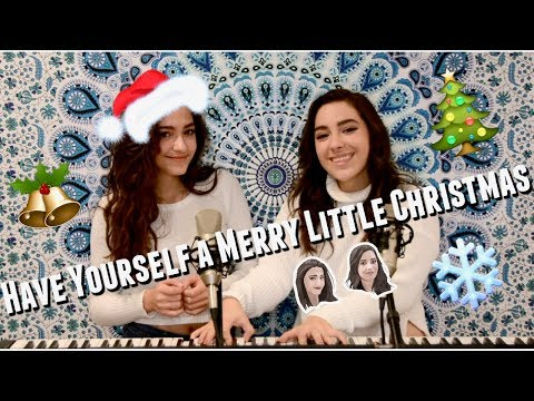 Have Yourself A Merry Little Christmas (Cover by Carly and Martina)