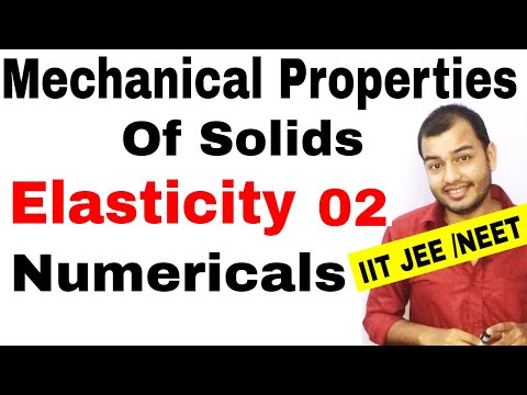 MECHANICAL PROPERTIES OF SOLIDS 02 || Elasticity : Numericals on Stress Strain IIT JEE  MAINS/ NEET