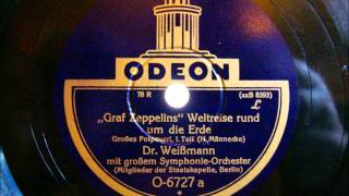 """""""Graf Zeppelins"""" Weltreise rund um die Erde - Staatskapelle Berlin ltg. Dr. Weißmann - 1929"""