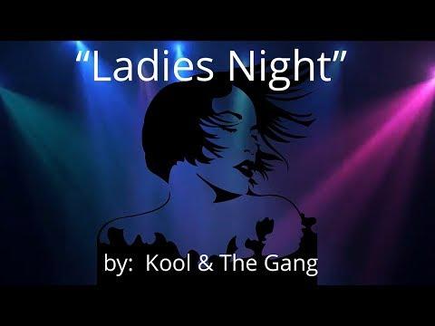 Ladies Night (w/lyrics)  ~  Kool & The Gang