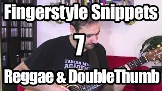 Fingerstyle Snippets 7: Reggae & Double Thumb