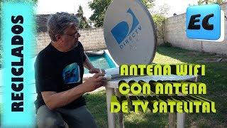Antena wifi con antena satelital RECICLADO
