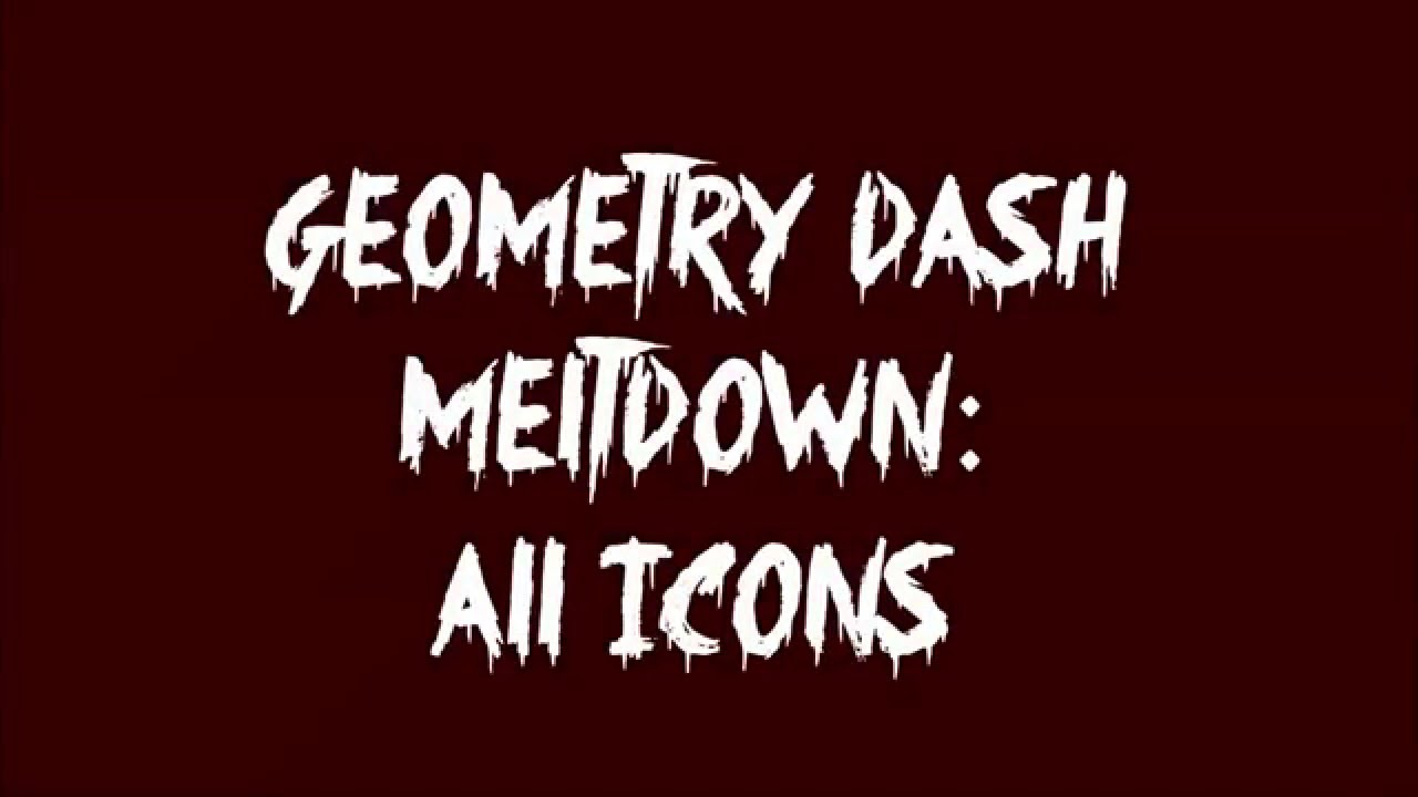 geometry dash meltdown how to unlock all icons december update