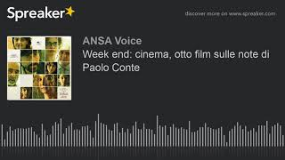 Week end: cinema, otto film sulle note di Paolo Conte