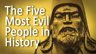 The Five Most Evil People in History