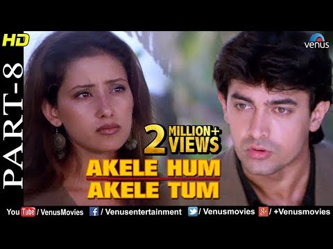 Akele Hum Akele Tum - Part 8 | Aamir Khan & Manisha Koirala | 90's Superhit Romantic Movie