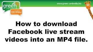 How to download Facebook live stream videos into MP4 files.