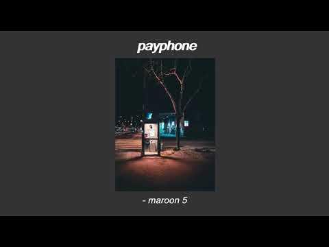 Payphone By Maroon 5 (slowed)