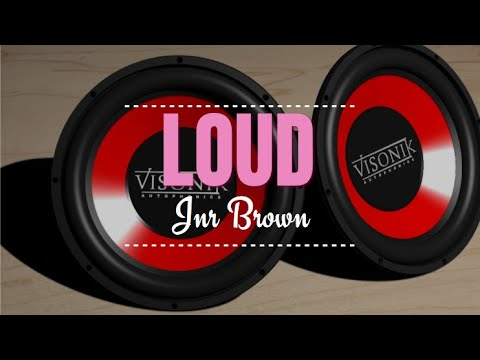 Jnr Brown - Loud (Official Audio)