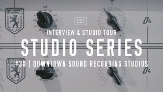 Studio Tours: Downtown Sound Recording Studios - (How to build a home studio in 2019!)