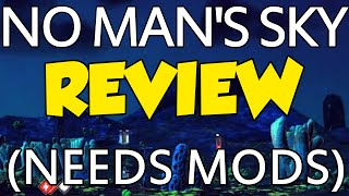 No Man's Sky Review – Great Game, But Needs More! (Crazy Modding Scene?)