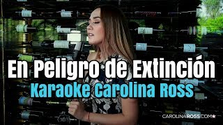 En Peligro De Extinción - La Adictiva - Karaoke Carolina Ross