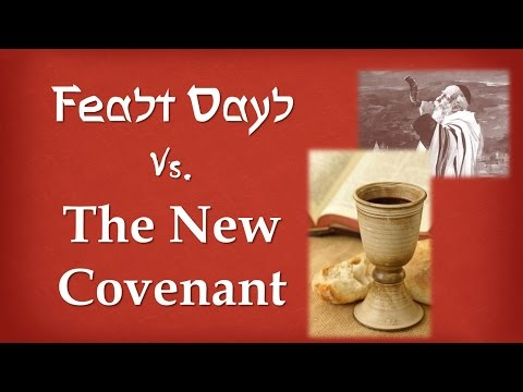 Feast Days vs. The New Covenant - Nader Mansour