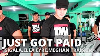 JUST GOT PAID by Sigala,Elle Eyra,Meghan Trainor,French Montana | Zumba | Pop | TML Crew