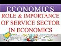 ROLE OF SERVICE SECTOR AND IMPORTANCE OF SERVICE SECTOR IN ECONOMICS | ECONOMICS VIDEOS | GEI