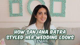 How Celebrity Stylist Sanjana Batra Styled Her Own Wedding Looks #WeddingStyle