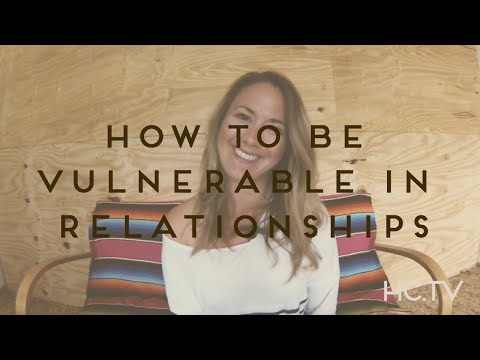 How to Be Vulnerable in Relationships