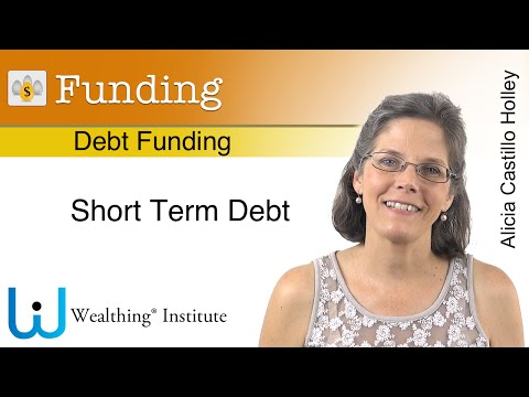 Debt Funding. Short Term Debt
