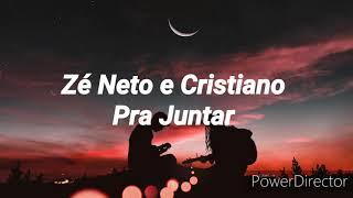 Zé Neto e Cristiano - Pra juntar (Letra)