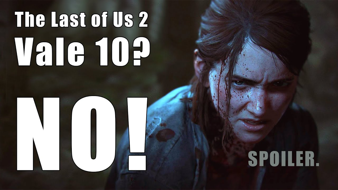 THE LAST OF US 2 VALE 10? No.