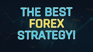 Is This The Best Forex Trading Strategy??