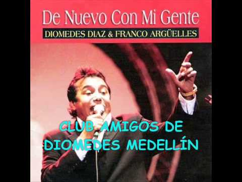 09 EL PERDÓN - DIOMEDES DÍAZ & FRANCO ARGÜELLES (2005 DE NUEVO CON MI GENTE)