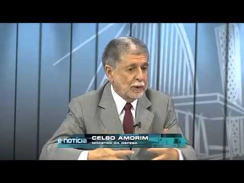 É Notícia: Celso Amorim, ministro da Defesa