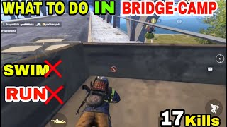 WHAT TO DO IN A BRIDGE-CAMP SITUATION •(17 Kills)DUO VS SQUAD•PUBG MOBILE GAMEPLAY