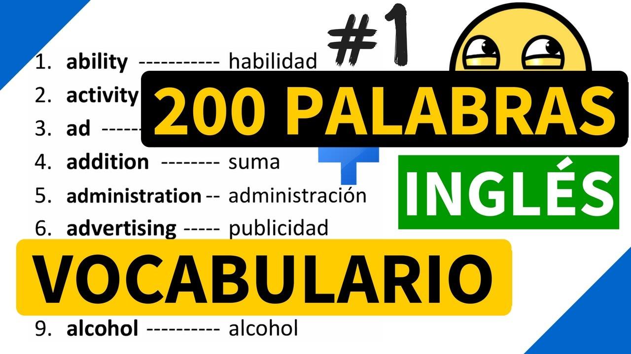 200 palabras importantes en ingl s y su significado en espa ol con pronunciaci n vocabulario 1 - Aprender ingles en un mes ...