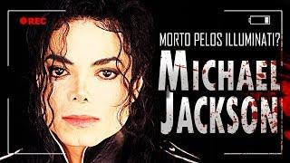 MICHAEL JACKSON FOI MORTO PELOS ILLUMINATI??? [+O LADO OBSCURO]