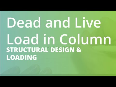 Dead and Live Load in Column | Structural Design & Loading