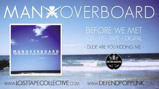 Watch Man Overboard Dude Are You Kidding Me video