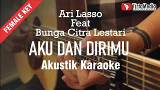 aku dan dirimu - ari lasso feat bunga citra lestari (akustik karaoke)