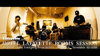 HOTEL Lafayette ROOMS SESSION #001/JESSE,武史,BUNTA,YD,DJ IZOH